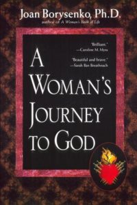 A Woman's Journey to God by Joan Borysenko