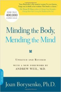 MInding the Body, Mendiing the Mind by Joan Borysenko, PhD