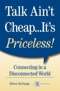 Talk Ain't Cheap...It's Priceless by Eileen McDargh