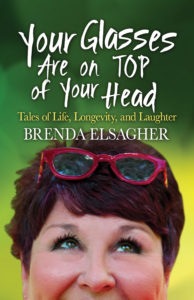 Your Glasses are on Top of Your Head by Brenda Elsagher