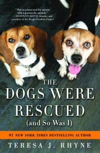 The Dogs Were Rescued (and So Was I) by Teresa Rhyne